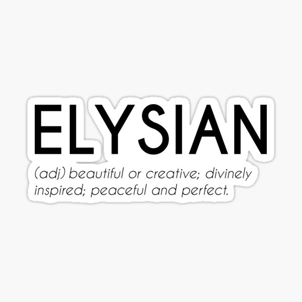 Elysian - Greek Beautiful Word  Sticker