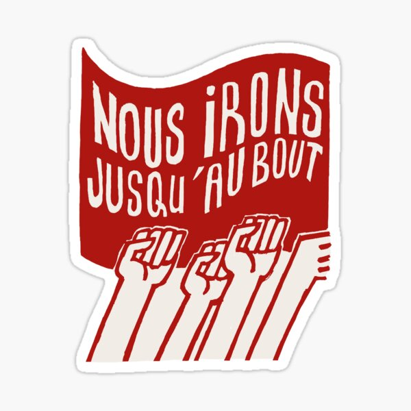 ! Paris Revolt, May 68: 'NOUS IRONS JUSQU'AU BOUT': The Original Brick Red on Bone Grey ! Sticker