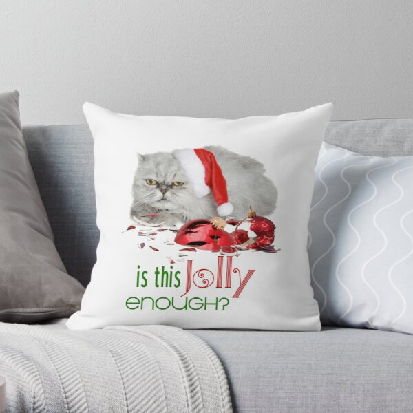 Funny Christmas Cat Jolly Enough Throw Pillow
