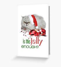 Funny Christmas Cat Jolly Enough Greeting Card