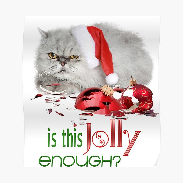 Funny Christmas Cat Jolly Enough Poster