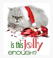 Funny Christmas Cat Jolly Enough Photographic Print