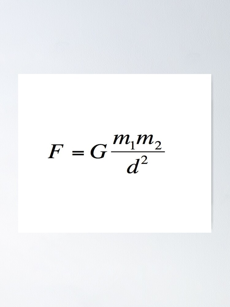 Alternate view of Newton's universal #law of #gravitation. #Gravity. What does it mean? #Calculates the force of gravity between two objects Poster