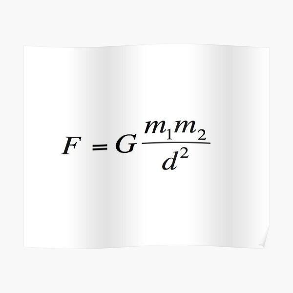 Newton's universal #law of #gravitation. #Gravity. What does it mean? #Calculates the force of gravity between two objects Poster