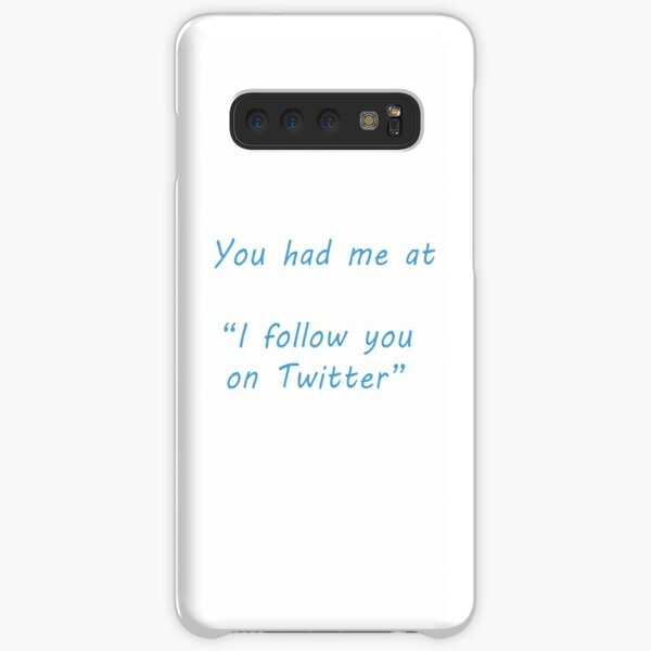 You had me at ... Twitter Samsung Galaxy Snap Case