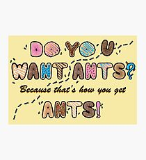 Do you want Ants? Photographic Print