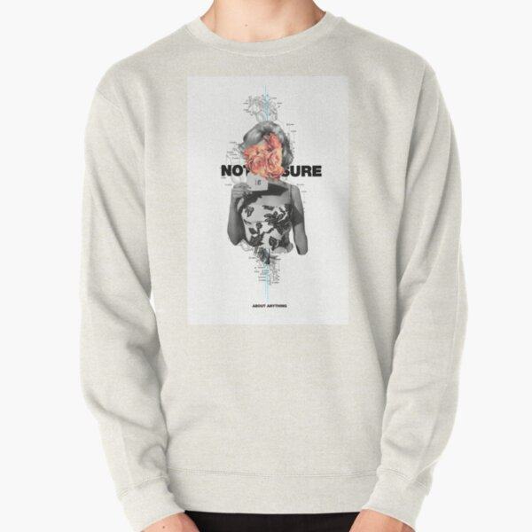 Not Sure About Anything Pullover Sweatshirt