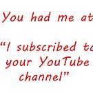 You had me at ...YouTube by AskForLiz
