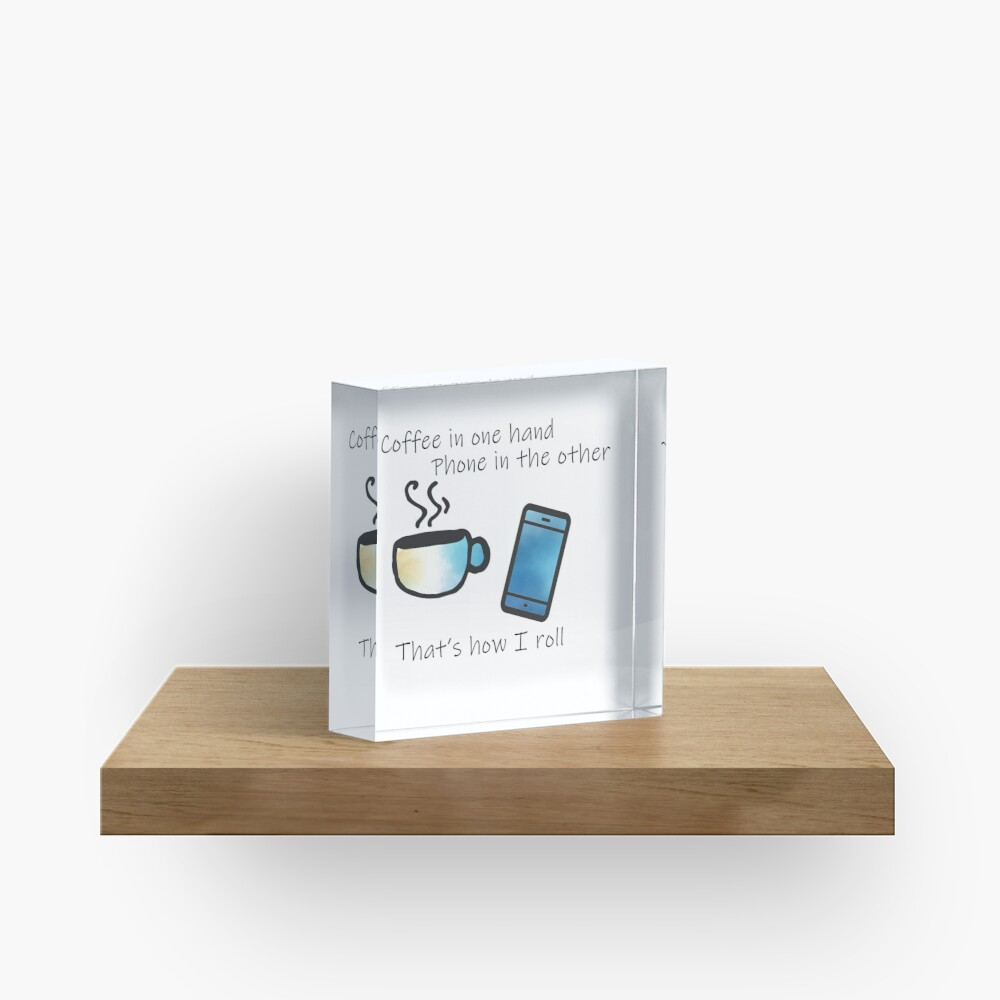 Copy of Copy of Coffee in One Hand - Blue Acrylic Block