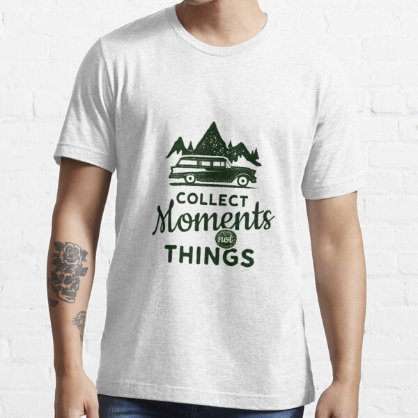Collect Moments not Things Essential T-Shirt