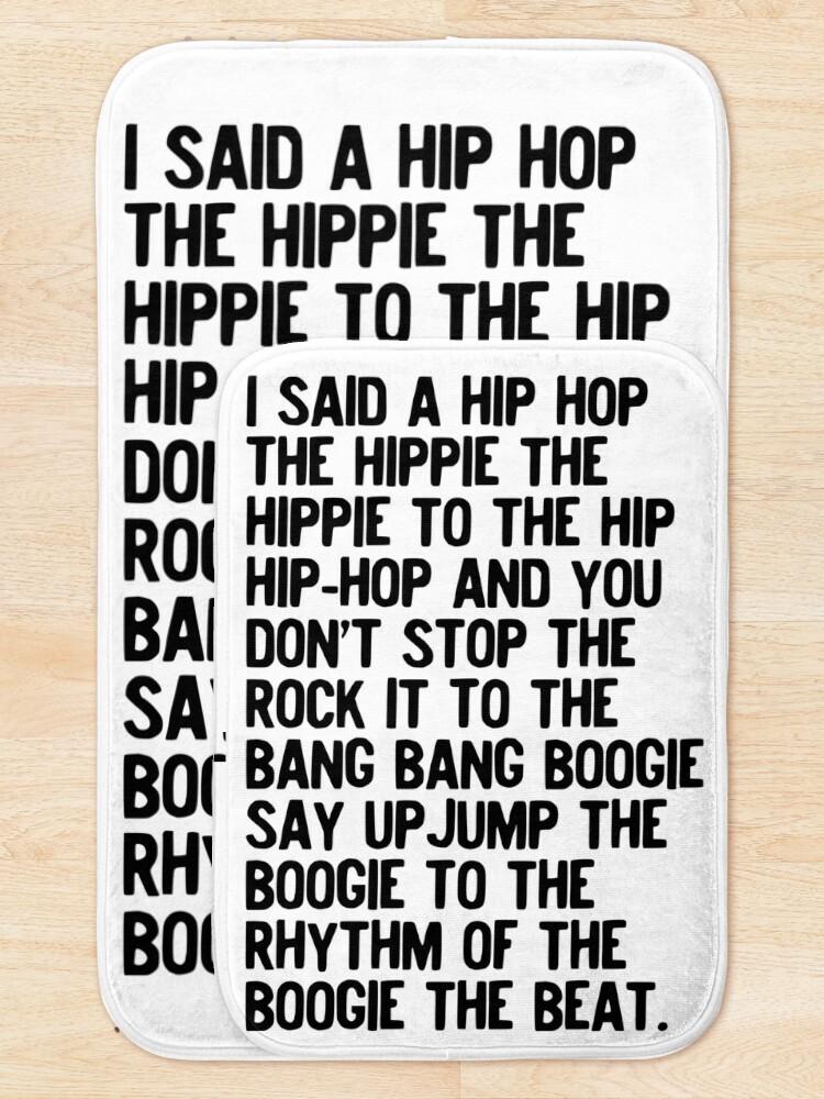 Alternate view of Rappers Delight - Sugar Hill Gang Lyric Art Music - Hip Hop Music Poster - Classic Rap Song - I said a hip hop Bath Mat