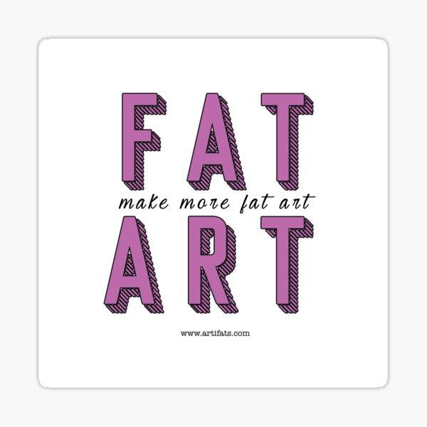 Make More Fat Art Sticker