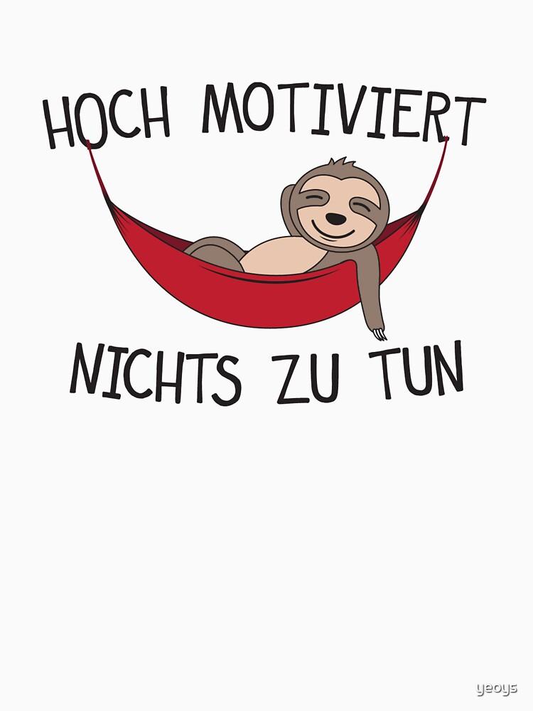 Hoch Motiviert Nichts Zu Tun - Lustiges Faultier by yeoys
