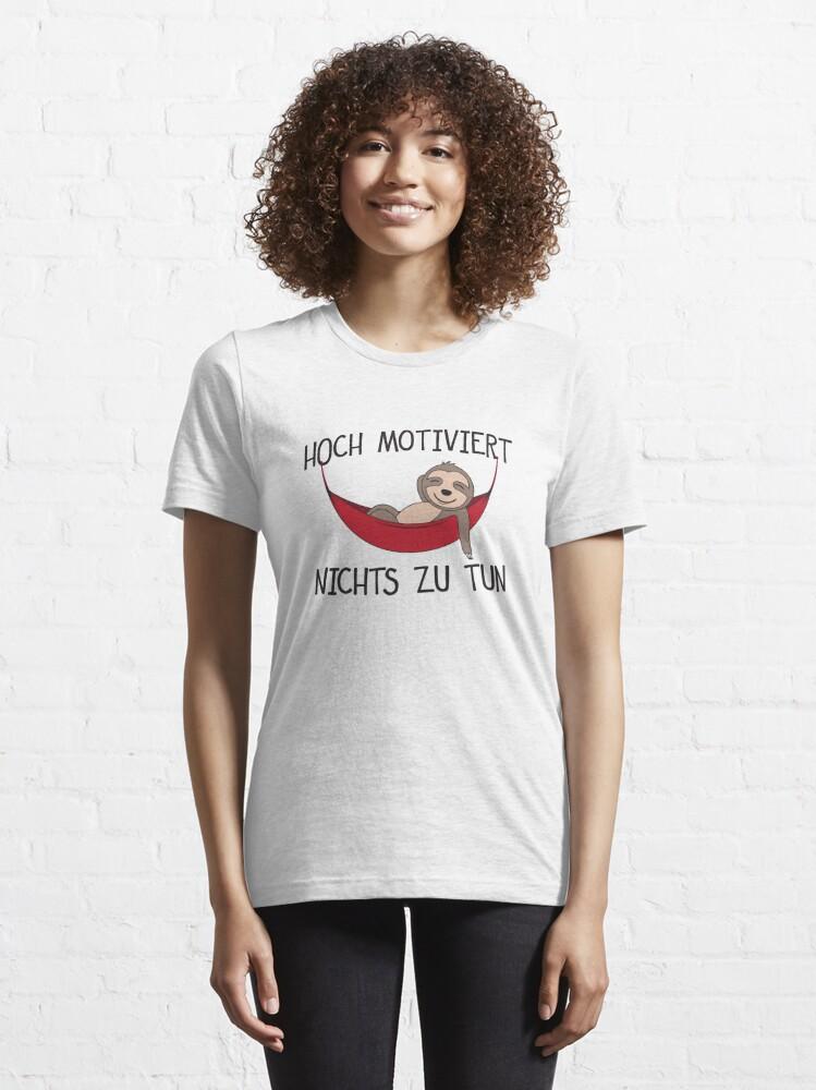 Alternate view of Hoch Motiviert Nichts Zu Tun - Lustiges Faultier Essential T-Shirt