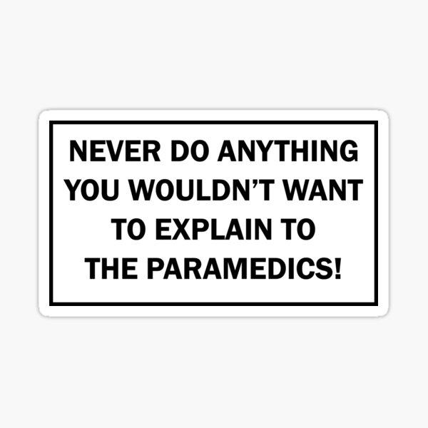 Explain it to the paramedics! Sticker