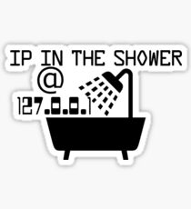 IP in the shower at home Sticker