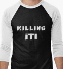Killing It! White Letters Men's Baseball ¾ T-Shirt