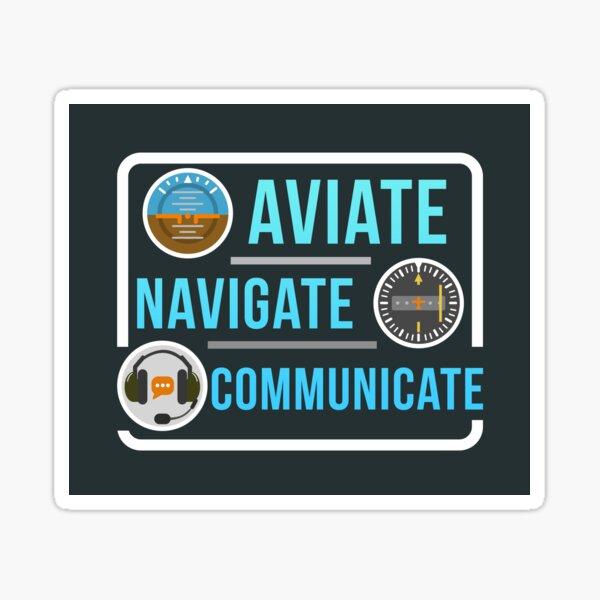 Aviate Navigate Communicate Sticker