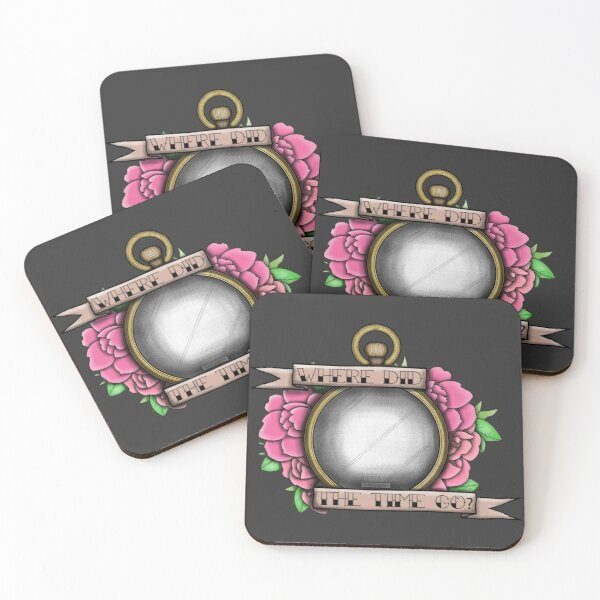 Where did the time go? Coasters (Set of 4)