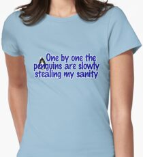 One by one the penguins are slowly stealing my sanity Women's Fitted T-Shirt