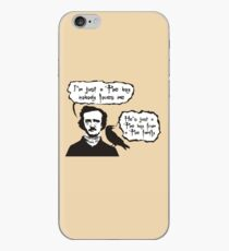 I'm just a Poe boy nobody loves me iPhone Case