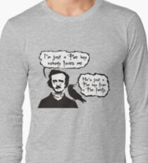 I'm just a Poe boy nobody loves me Long Sleeve T-Shirt