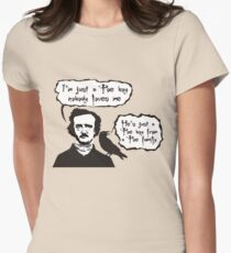 I'm just a Poe boy nobody loves me Womens Fitted T-Shirt