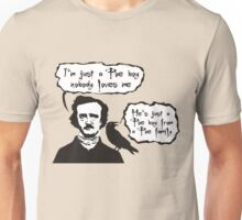 I'm just a Poe boy nobody loves me Unisex T-Shirt