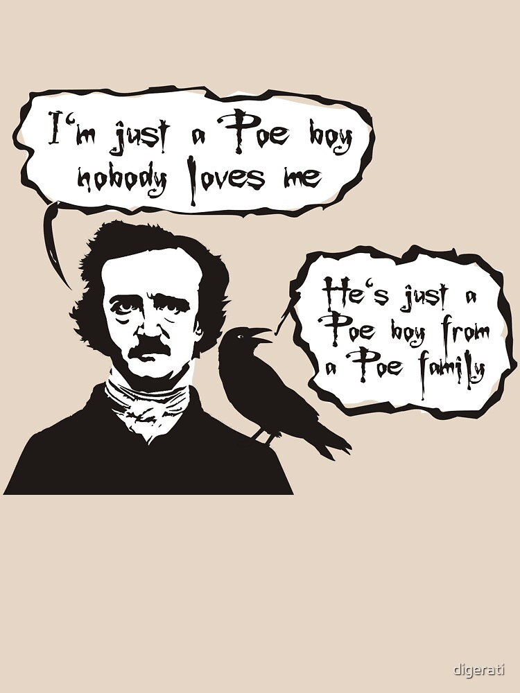 I'm just a Poe boy nobody loves me | Unisex T-Shirt