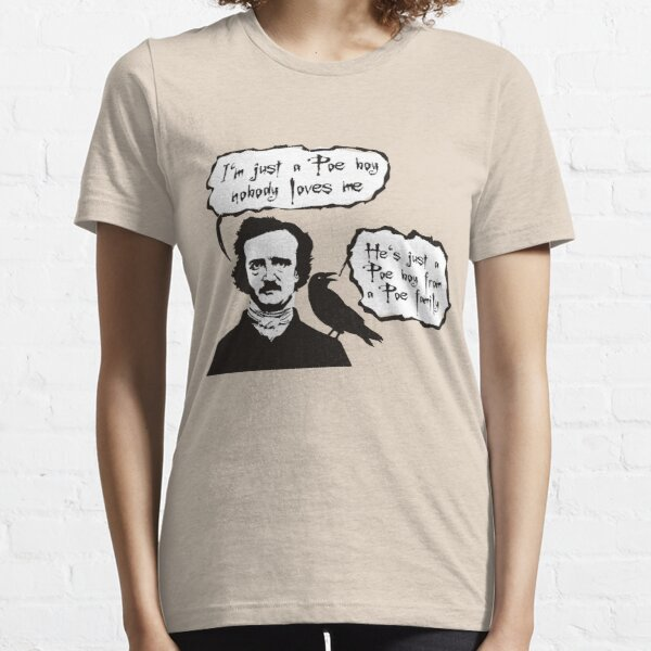 I'm just a Poe boy nobody loves me Essential T-Shirt