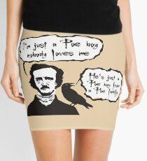 I'm just a Poe boy nobody loves me Mini Skirt