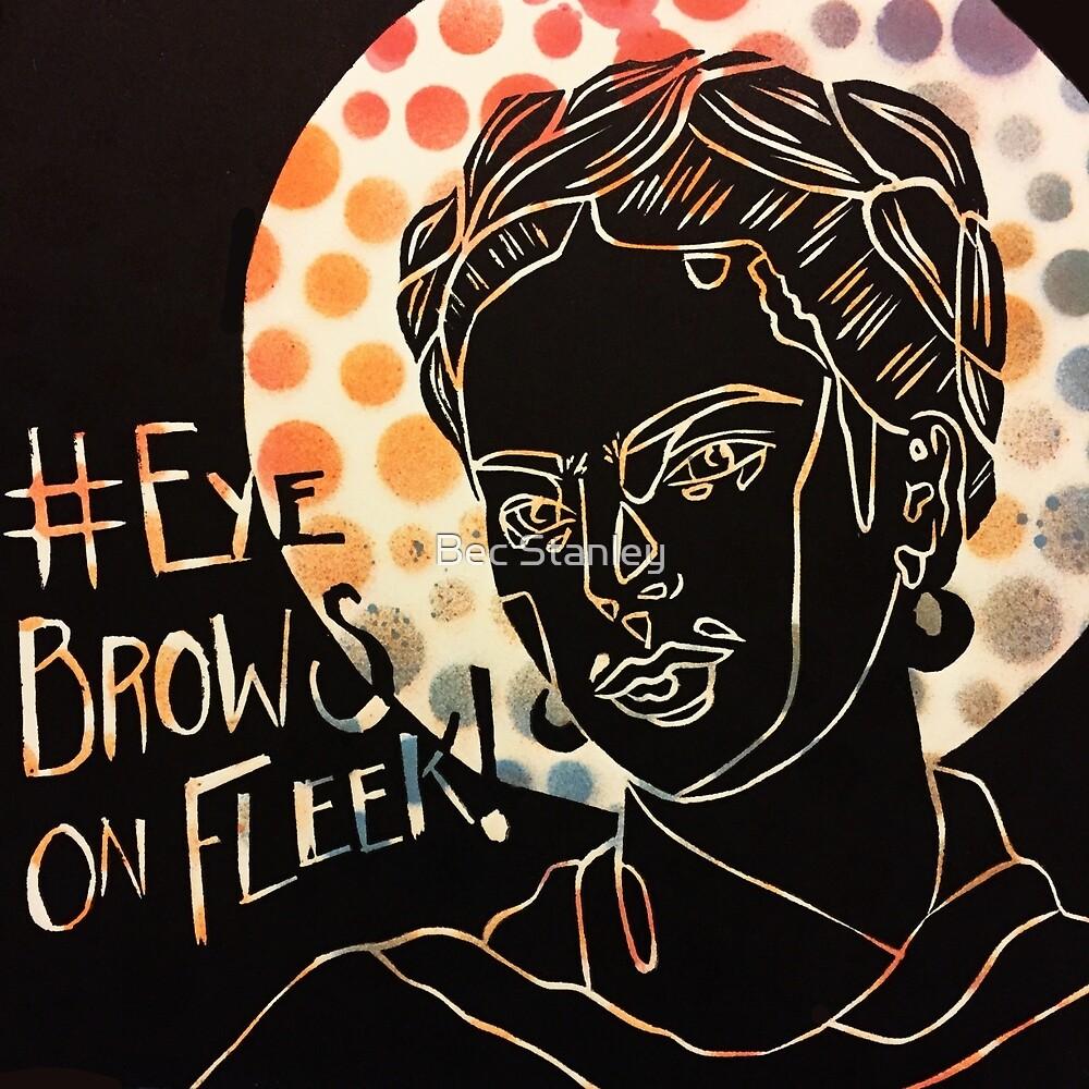 Frida on Fleek by Bec Stanley