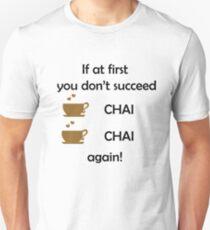 CHAI, CHAI, again! Unisex T-Shirt