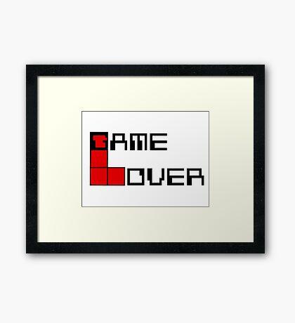 Game over Lame Lover! Framed Print