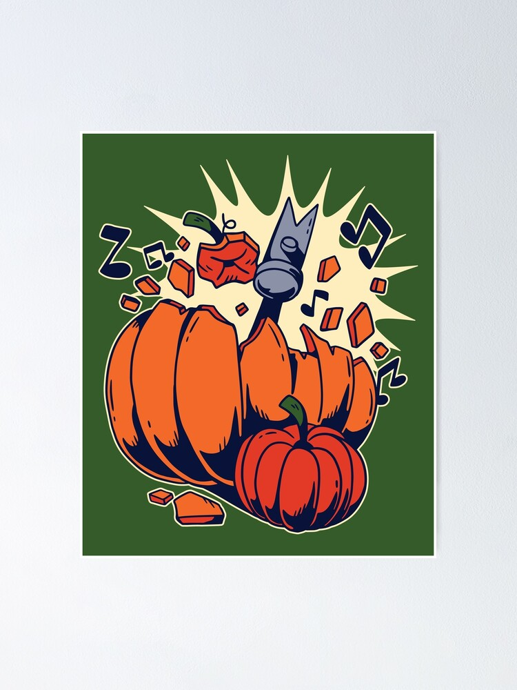 Halloween Pumpkins Funny Pumpkin Smashed By A Hammer Poster By