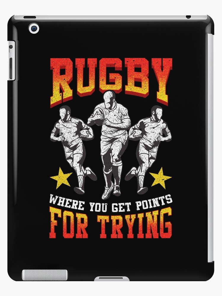 Funny Rugby Where You Get Points For Trying Pun Ipad Case Skin By Perfectpresents Redbubble