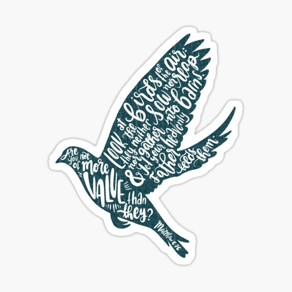 Matthew 26:6 - More than the birds (dark teal) Sticker
