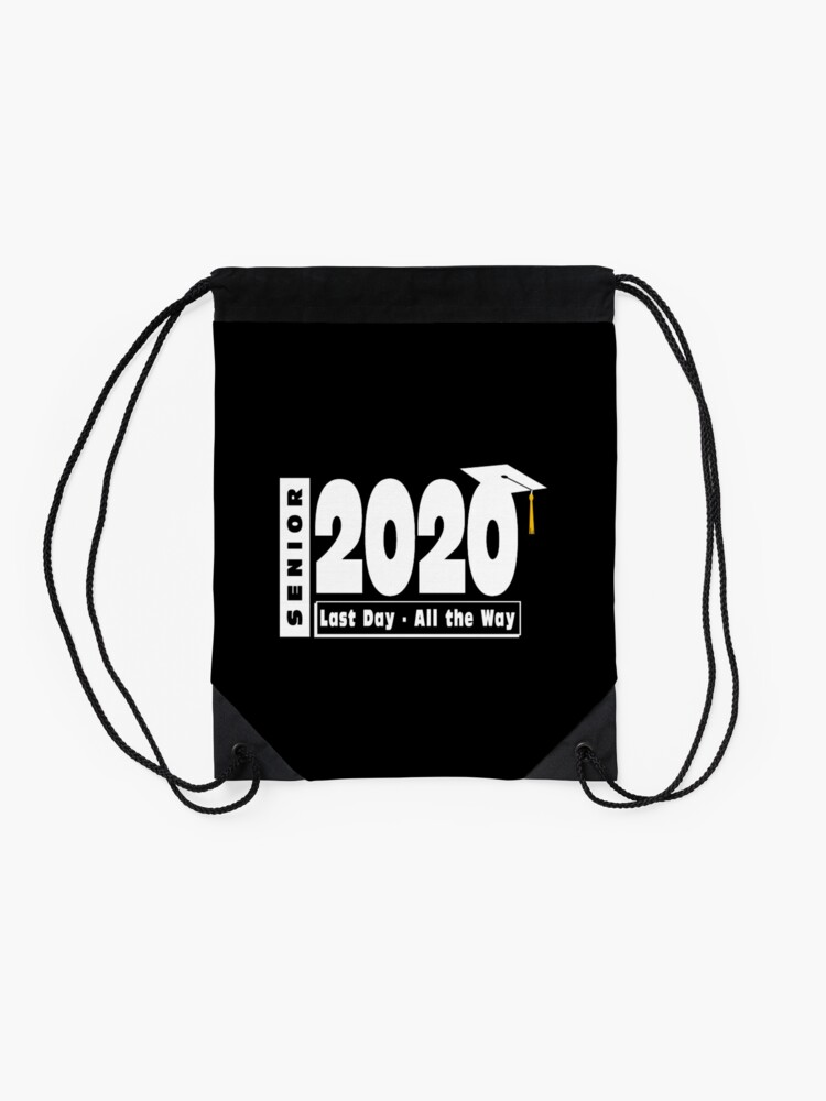 Alternate view of Senior Class of 2020 Graduation - Last Day All the Way. Drawstring Bag