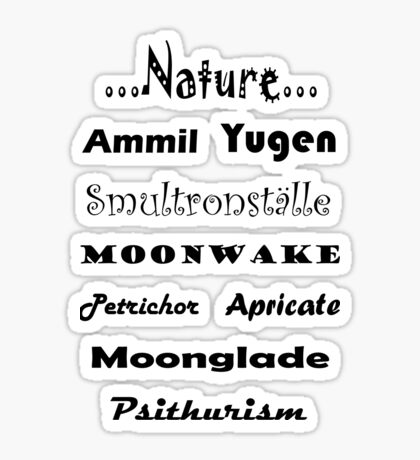 For the love of Nature - Psithurism, Smultronställe, Petrichor, Apricate, Moonglade, Ammil, Yugen, Moonwake Sticker