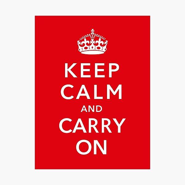 """""""Mantenga la calma y continúe"""". Celebre la historia inglesa y de la Segunda Guerra Mundial con este póster de guerra vintage restaurado digitalmente de The War Is Hell Store. Lámina fotográfica"""
