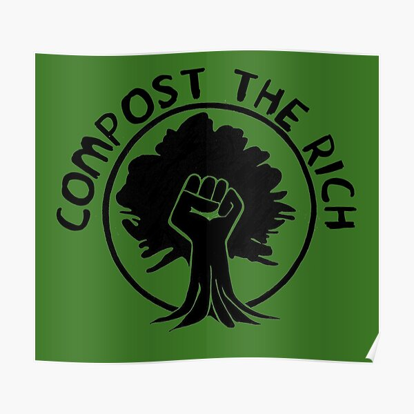 Compost the Rich Poster