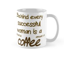 Behind Every Successful Woman Is A  Mug