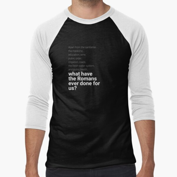 What have the romans ever done for us? Baseball ¾ Sleeve T-Shirt