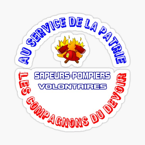 """Firefighter T-shirt Fun inspiration - """"TO THE SERVICE OF THE PATRY SAPEURS-POMPIERS VOLUNTARY VOLUNTARY COMPANIES OF THE DUTY."""" Sticker"""