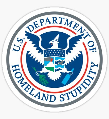 Department of Homeland Stupidity Sticker