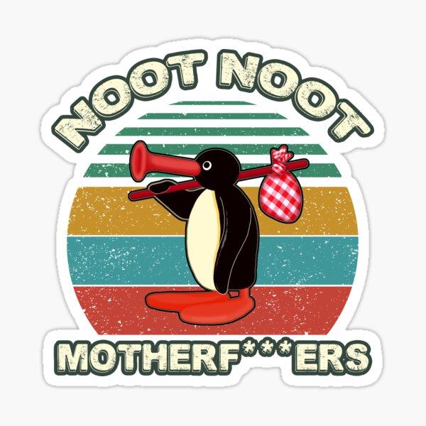 Noot Noot Pingu Chemise Cadeau De Noot Meme, Pingu Noot Noot Motherf Sticker