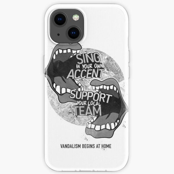 Sing In Your Own Accent - Support Your Local Team - Phonecase iPhone Soft Case