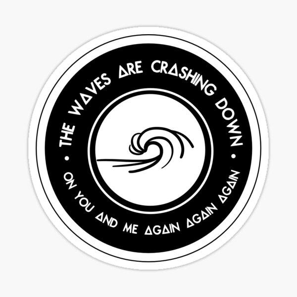 The waves are crashing down - BASTILLE  Sticker