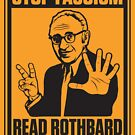 Stop Fascism: Read Rothbard by LibertyManiacs