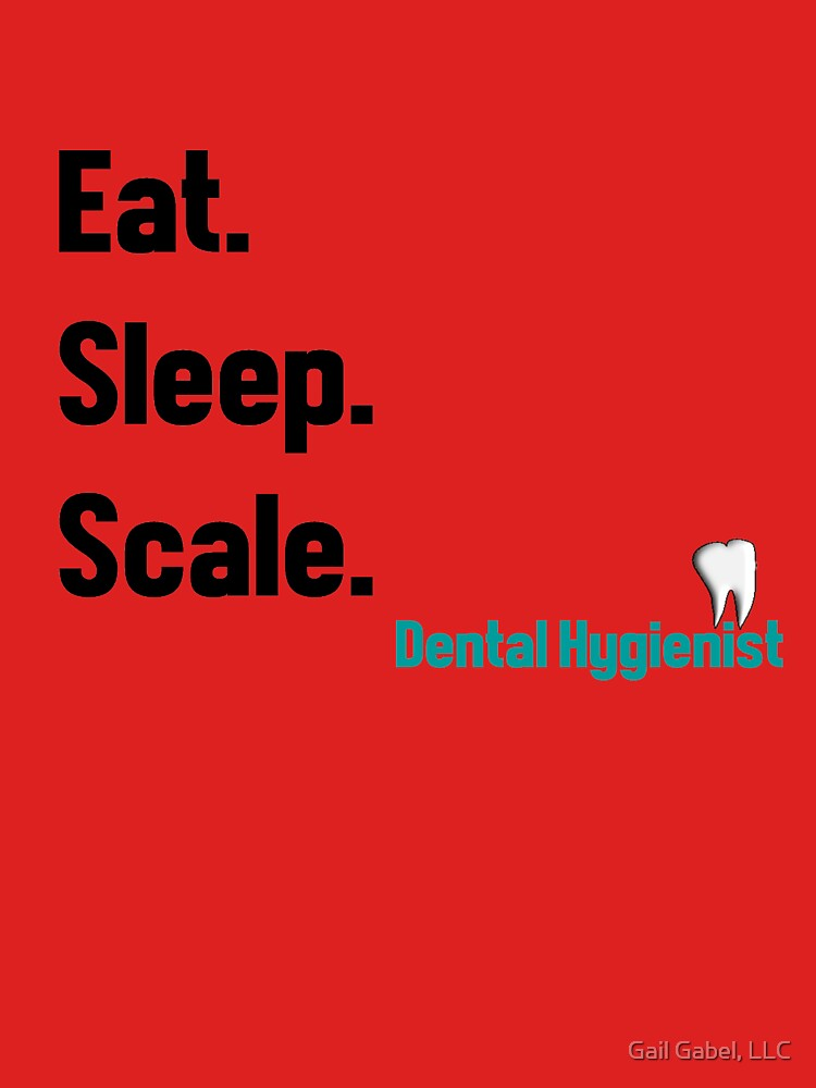 """""""Funny Dental Hygienist Quotes"""" T-shirt by gailg1957 ..."""